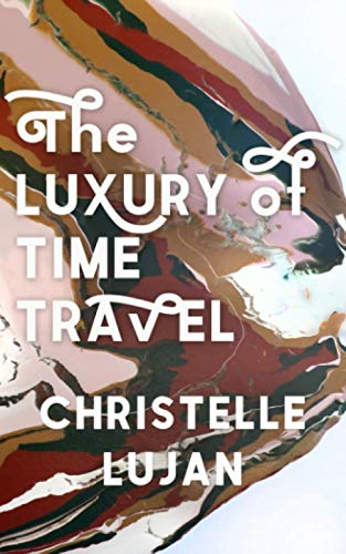 Compare Textbook Prices for The Luxury of Time Travel  ISBN 9798689338156 by Lujan, Christelle