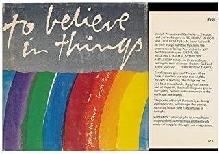 To Believe in Things. Words by Joseph Pintauro; Pages by Corita Kent