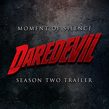 """Moment of Silence (From the """"Daredevil"""" Season 2 Netflix Trailer)"""