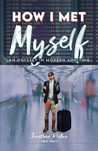 Compare Textbook Prices for How I Met Myself: An Odyssey in Modern Adulting  ISBN 9781735384504 by Restivo, Jonathan