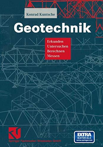Geotechnik: Erkunden - Untersuchen - Berechnen - Messen (Viewegs Fachbücher der Technik)