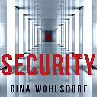 Security                   By:                                                                                                                                 Gina Wohlsdorf                               Narrated by:                                                                                                                                 Zach Villa                      Length: 6 hrs and 51 mins     57 ratings     Overall 3.2