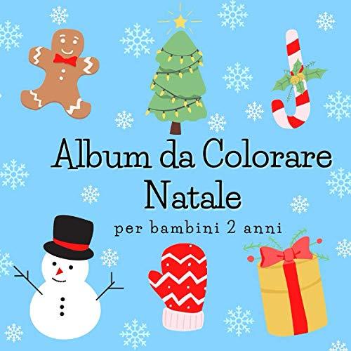 Album da Colorare per Bambini 2 Anni Natale: Libri da Colorare Bambini 2 Anni Libro Natale Bambini Libri da Colorare Bambini Natale Regali Natale Bambini