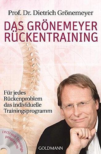 Das Grönemeyer Rückentraining: Für jedes Rückenproblem das individuelle Trainingsprogramm