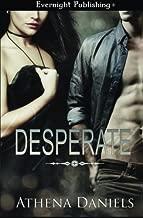 Desperate by Athena Daniels (2015-01-30)