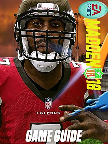 Madden NFL 18 Guide - Walkthrough - Tips - Cheat - Tricks - How to win (English Edition)