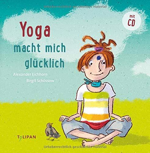 Yoga macht mich glücklich: Mit CD