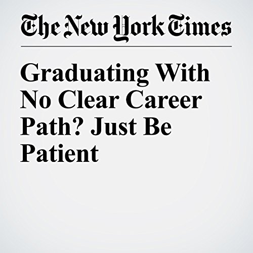 Graduating With No Clear Career Path? Just Be Patient cover art