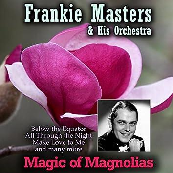 Magic of Magnolias