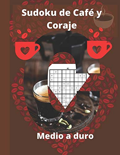 Sudoku de Café y Coraje: Libros de Sudoku para adultos de nivel medio a difícil | Sudoku de tamaño mediano a difícil con soluciones para adultos | ... de café como regalo para amantes del café