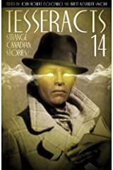 Tesseracts Fourteen (Strange Canadian Stories) Kindle Edition