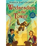 Jessica Day George Wednesdays in the Tower (Paperback) - Common