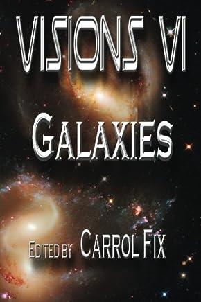 Visions VI: Galaxies: Volume 6