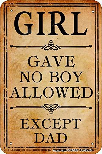 Tarika Cartel decorativo de hierro con aspecto retro con texto en inglés 'Girl Gave No Boy Allowed Except Dad' para decoración de pared divertida para el hogar