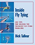 Inside Fly Tying: 100 Tips for Solving the Trickiest Fly-Tying Problems (English Edition)