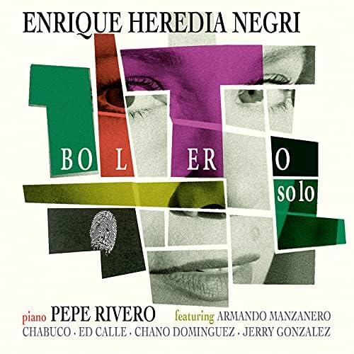 Enrique Heredia Negri feat. Armando Manzanero, Chabuco, Ed Calle, Chano Domínguez, Jerry Gonzalez & Pepe Rivero