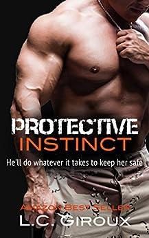 Protective Instinct (Protective Series Book 1) by [L C Giroux, Dana Delamar]