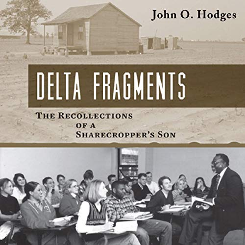 Delta Fragments: The Recollections of a Sharecropper's Son cover art