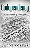 Codependency: A Recovery Guide for Codependent Couples Trapped in a Flawed Relationship