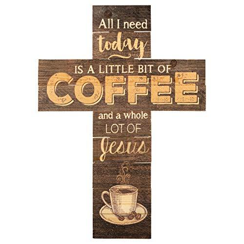 P. Graham Dunn All I Need is Coffee and Jesus Dark 14 x 10 Wood Wall Art Cross Plaque