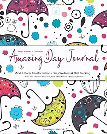 Weight Watchers TM Compatible - Amazing Day Journal - Mind & Body Transformation - Daily Wellness & Diet Tracking - Today's Tasks, Achievement & Habit ... Duration 90 Days (3 Months) 200 Plus Pages
