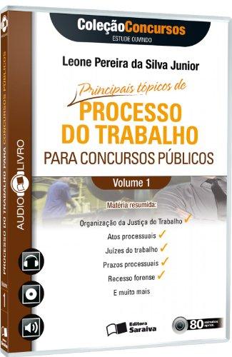 Processo do Trabalho Para Concursos Públicos - Volume 1. Coleção Concursos. Audiolivro