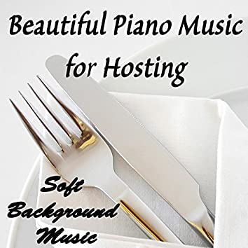 Beautiful Piano Music for Hosting: Soft Background Music