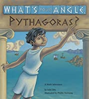What's Your Angle, Pythagoras? (Charlesbridge Math Adventures)
