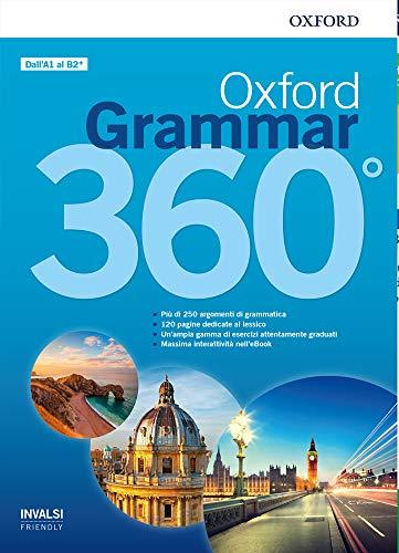 Oxford grammar 360°. Student book with key. Per le Scuole superiori. Con e-book. Con espansione online [Lingua inglese]