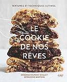 Le cookie de nos rêves - Textures et techniques ultimes