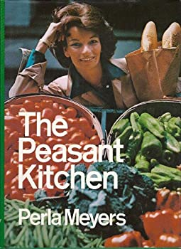 The peasant kitchen: A return to simple, good food 0060129433 Book Cover