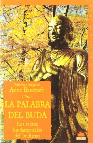 La palabra del Buda: Los textos fundamentales del budismo (El Viaje Interior)
