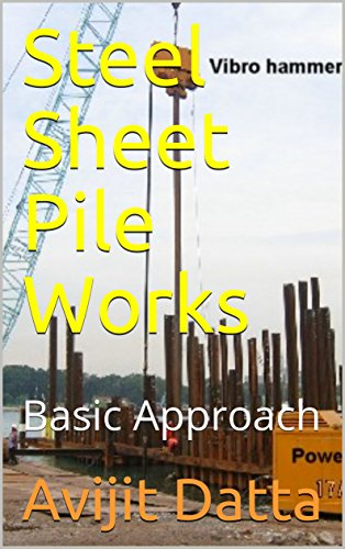 Steel Sheet Pile Works: Basic Approach (Smart Learning Workshop Programme Book 1) (English Edition)