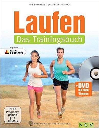 Laufen - Das Trainingsbuch (Mit DVD): Zugunsten Deutsche Sporthilfe ( 30. September 2014 )