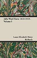 Julia Ward Howe 1819-1910