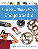 First How Things Work Encyclopedia: A First Reference Book for Children (DK First Reference) (English Edition)