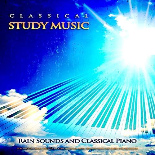Classical Study Music, Study Music & Sounds & Piano and Rain