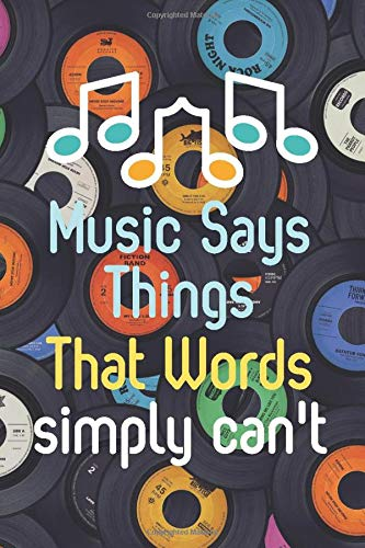 Music says things that words simply can't: easy songs classical learning bach journal gift wide piano blank cover beginners fun learn pages planner ... notebook appreciation paper manuscript.