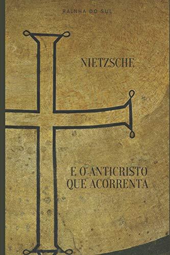 Nietzsche e o Anticristo que Acorrenta: 1