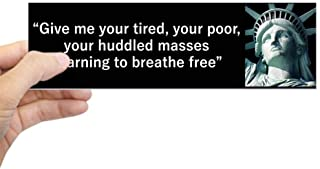 CafePress Give Me Your Tired, Your Poor, Your Huddled Masses 10