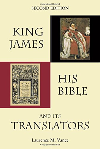 King James, His Bible, and Its Translators