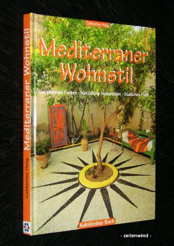 Mediterraner Wohnstil : leuchtende Farben, natürliche Materialien, südliches Flair.