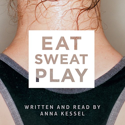 Eat Sweat Play audiobook cover art