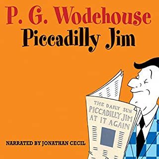 Piccadilly Jim                   By:                                                                                                                                 P. G. Wodehouse                               Narrated by:                                                                                                                                 Jonathan Cecil                      Length: 8 hrs and 9 mins     93 ratings     Overall 4.5