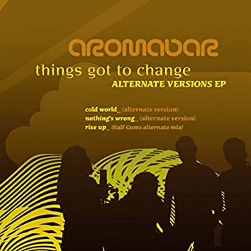 Things Got to Change Alternate Versions EP