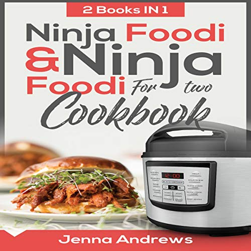 Ninja Foodi Cookbook & Ninja Foodi for Two Cookbook: 2 Books in 1! audiobook cover art
