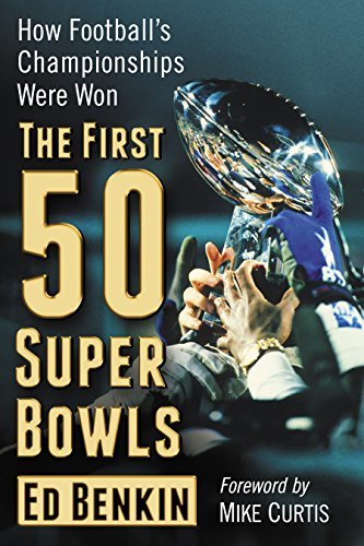 The First 50 Super Bowls: How Football's Championships Were Won (English Edition)