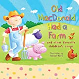 Old MacDonald Had a Farm: and other favorite children's songs