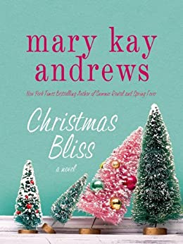 Christmas Bliss: A Novel (Weezie and Bebe Mysteries series Book 4) by [Mary Kay Andrews]