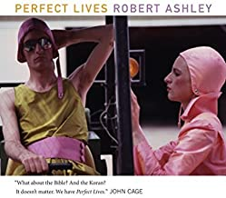 By Robert Ashley Perfect Lives (American Literature Series) (Reprint) [Paperback]